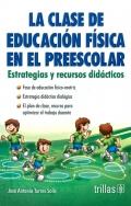 La clase de educación física en el preescolar. Estrategias y recursos didácticos.
