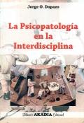 La psicopatología en la interdisciplina.