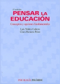 Pensar la educación. Conceptos y opciones fundamentales.