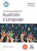 Audición y lenguaje. Volumen práctico. Cuerpo de maestros.