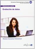 Grabación de datos. Módulo formativo transversal. Administración y gestión.