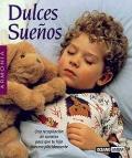 Dulces sueños. Una recopilación de cuentos para que tu hijo duerma plácidamente.