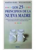 Los 25 principios de la nueva madre.Todo lo que necesita para disfrutar plenamente de la maternidad