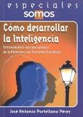 Cómo desarrollar la inteligencia. Entrenamiento neuropsicológico de la atención y las funciones ejecutivas.