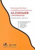 Manual para familiares y cuidadores de personas con Alzheimer y otras demencias. Consejos para mejorar la calidad de vida.