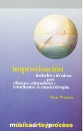 Improvisación. Métodos y técnicas para clínicos, educadores y estudiantes de musicoterapia.