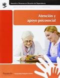 Atención y apoyo psicosocial. Atención a las personas en situación de dependencia