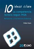 10 ideas clave: La competencia lectora según PISA. Reflexiones y orientaciones didácticas