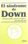 El Síndrome de Down. Guía para padres, maestros y médicos.