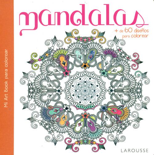 Mandalas. + de 60 diseños para colorear Larousse - espacioLogopedico