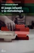 El juego infantil y su metodología. Servicios socioculturales y a la comunidad. CFGS. Educación infantil