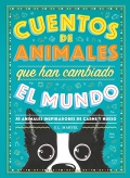 Cuentos de animales que han cambiado el mundo 50 animales inspiradores de carne y hueso