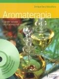 Aromaterapia. El poder sanador de los aromas naturales (con DVD).