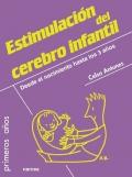 Estimulación del cerebro infantil. Desde el nacimiento hasta los 3 años