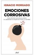 Emociones corrosivas Cómo afrontar la envidia, la codicia, la culpabilidad, la vergüenza, el odio y la vanidad