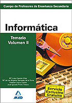 Informática. Temario. Volumen II. Cuerpo de Profesores de