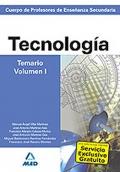 Tecnología. Temario. Volumen I. Cuerpo de Profesores de Enseñanza Secundaria.