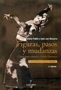 Figuras, pasos y mudanzas. Claves para conocer el baile flamenco