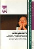 No hay problema 1. Programa de refuerzo de resolución de problemas aritméticos clasificados por su estructura semántica.
