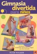 Gimnasia divertida para niños. Estimula a tu hijo mediante ejercicios y juegos con movimiento.