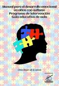 Manual para el desarrollo emocional en niños con autismo. Programa de intervención: guía educativa de aula