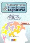 Estimulación de las funciones cognitivas. Cuaderno 2: Cálculo. Nivel 1.