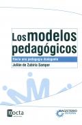 Los modelos pedagógicos. Hacia una pedagogía dialogante