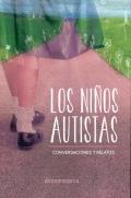 Los niños autistas. Conversaciones y relatos
