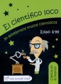 Ciencia en el interior. El científico loco. 20 asombrosos trucos científicos