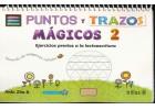 Puntos y trazos mágicos 2. Ejercicios previos a la lectoescritura.