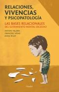Relaciones, vivencias y psicopatología. Las bases relacionales del sufrimiento mental excesivo