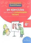 90 ejercicios para mejorar la comprensión lectora. Lectura 6º Primaria. Vacaciones Santillana.