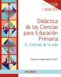 Didáctica de las ciencias para educación primaria II. Ciencias de la vida