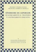 Síndrome de Asperger: un acercamiento al trastorno y a su tratamiento educativo.