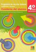 Programa de acción tutorial. Actividades y recursos. 4 de secundaria. Cuaderno del alumno.