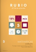 Rubio el arte de aprender. Matemáticas evolución 5. Porcentajes: concepto, operaciones básicas y problemas. Proporcionalidad. Regla de tres.