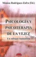 Psicología y psicoterapia de la vejez. Un enfoque humanista.