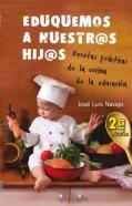 Eduquemos a nuestr@s hij@s. Recetas prácticas de la cocina de la educación