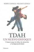 TDAH un nuevo enfoque. Cómo tratar la falta de atención y la hiperactividad.