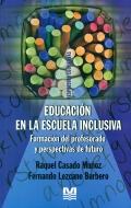 Educación en la escuela inclusiva. Formación del profesorado y perspectivas de futuro
