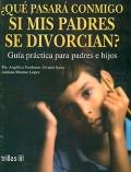 ¿Qué pasará conmigo si mis padres se divorcian? Guía practica para padres e hijos.