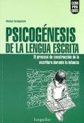 Psicogénesis de la lengua escrita. El proceso de construcción de la escritura durante la infancia.
