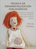 Técnica de reparentalización con muñecos. Juanita y el despertar del niño resiliente que todos llevamos dentro