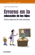Errores en la educación de los hijos. Cómo evitar los 25 más comunes.