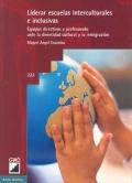 Liderar escuelas interculturales e inclusivas. Equipos directivos y profesorado ante la diversidad cultural y la inmigración.