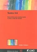 Teatro 3-6. Guía práctica para enseñar teatro a niños y niñas de infantil.
