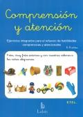 Comprensión y atención. Ejercicios integrados para el refuerzo de habilidades comprensivas y atencionales. 6-8 años