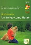 Un amigo como Henry. La impactante historia de un niño autista y su perro. Un relato de superación.