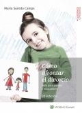 Cómo afrontar el divorcio. Guía para padres y educadores (2ª edición)
