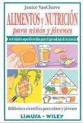 Alimentos y nutrición. Actividades superdivertidas para el aprendizaje de la ciencia.
